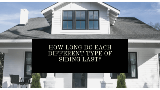 How Long Do Each Different Type of Siding Last_