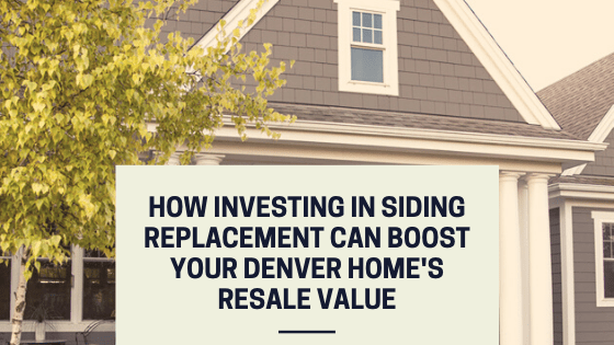 siding replacement roi resale value denver